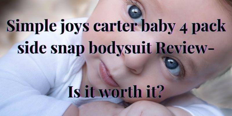 Simple joys carter baby 4 pack side snap bodysuit bundle.